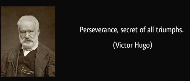 quote-perseverance-secret-of-all-triumphs-victor-hugo-89081